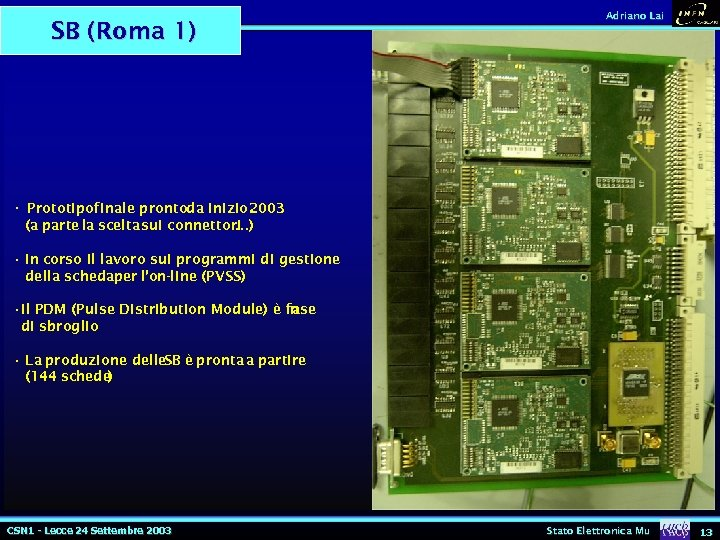 Adriano Lai SB (Roma 1) SCL SDA_IN SDA_OUT Test/Pulse RESET CANBUS ELMB Test/pulse 1