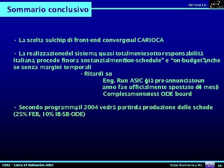 Sommario conclusivo Adriano Lai • La scelta sulchip di front-end converge CARIOCA sul •