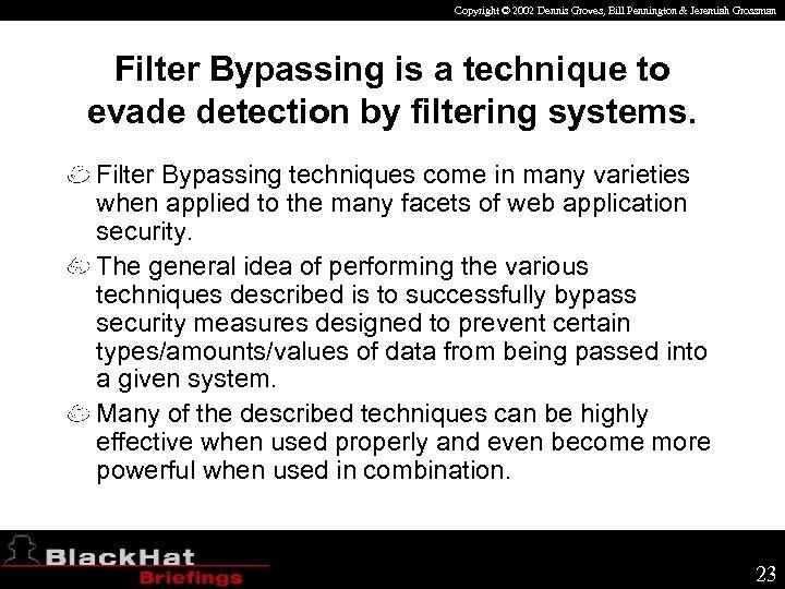 Copyright © 2002 Dennis Groves, Bill Pennington & Jeremiah Grossman Filter Bypassing is a