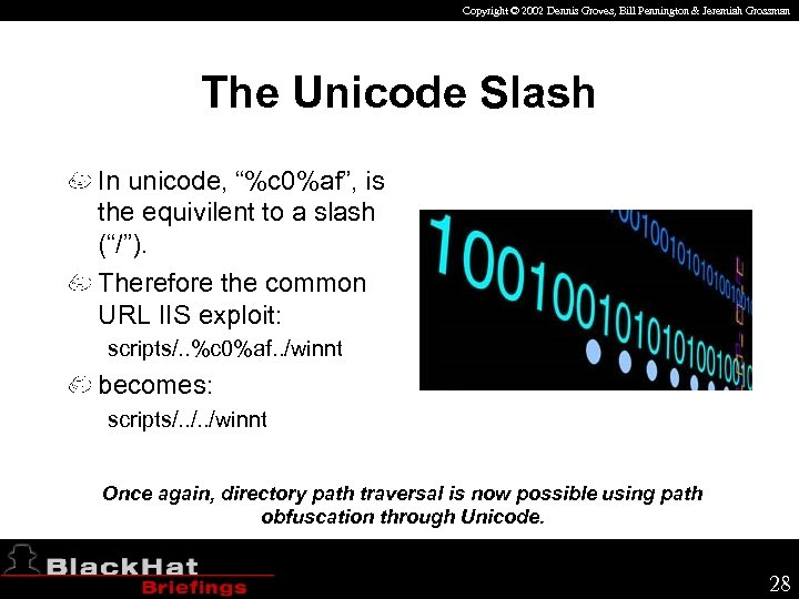 Copyright © 2002 Dennis Groves, Bill Pennington & Jeremiah Grossman The Unicode Slash In
