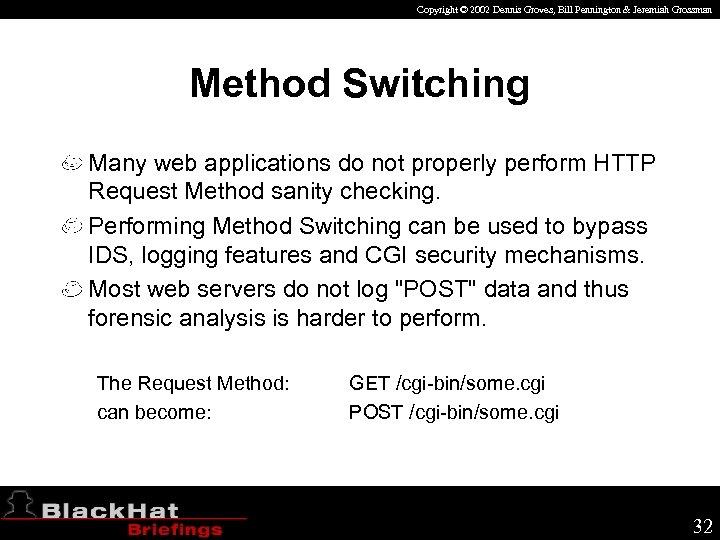 Copyright © 2002 Dennis Groves, Bill Pennington & Jeremiah Grossman Method Switching Many web