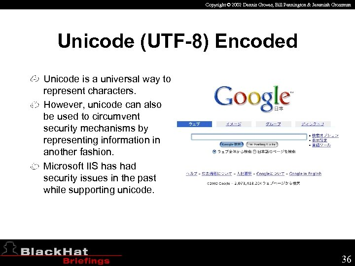 Copyright © 2002 Dennis Groves, Bill Pennington & Jeremiah Grossman Unicode (UTF-8) Encoded Unicode