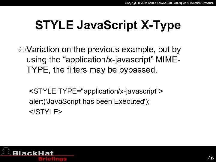 Copyright © 2002 Dennis Groves, Bill Pennington & Jeremiah Grossman STYLE Java. Script X-Type
