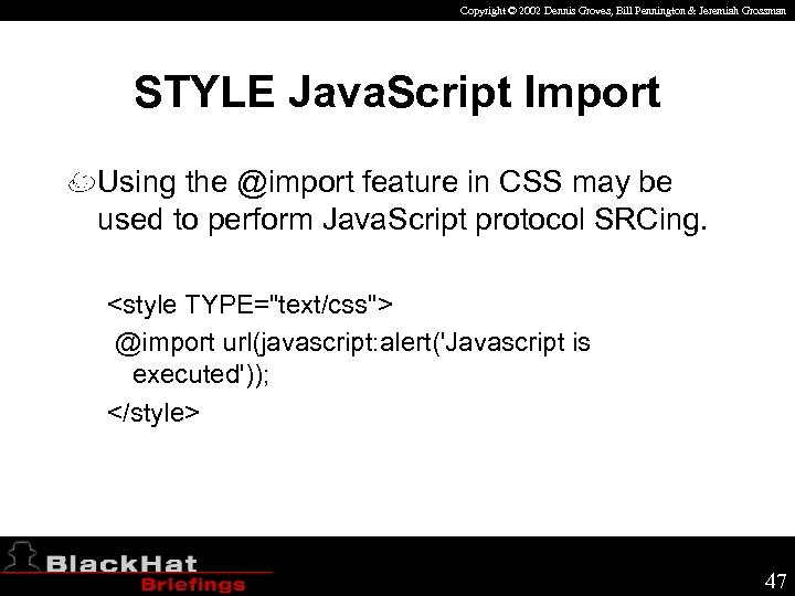 Copyright © 2002 Dennis Groves, Bill Pennington & Jeremiah Grossman STYLE Java. Script Import