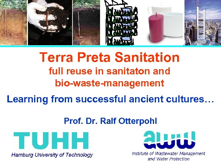 Terra Preta Sanitation full reuse in sanitaton and bio-waste-management Learning from successful ancient cultures…