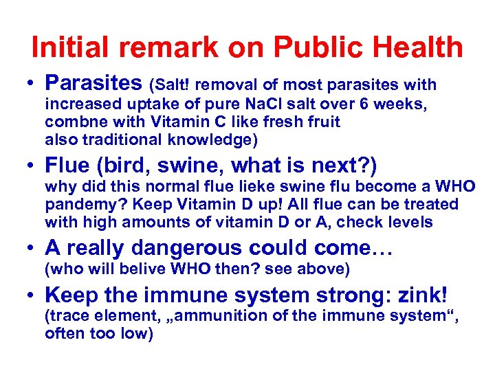 Initial remark on Public Health • Parasites (Salt! removal of most parasites with increased
