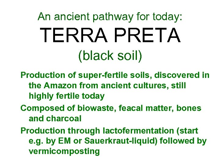 An ancient pathway for today: TERRA PRETA (black soil) Production of super-fertile soils, discovered