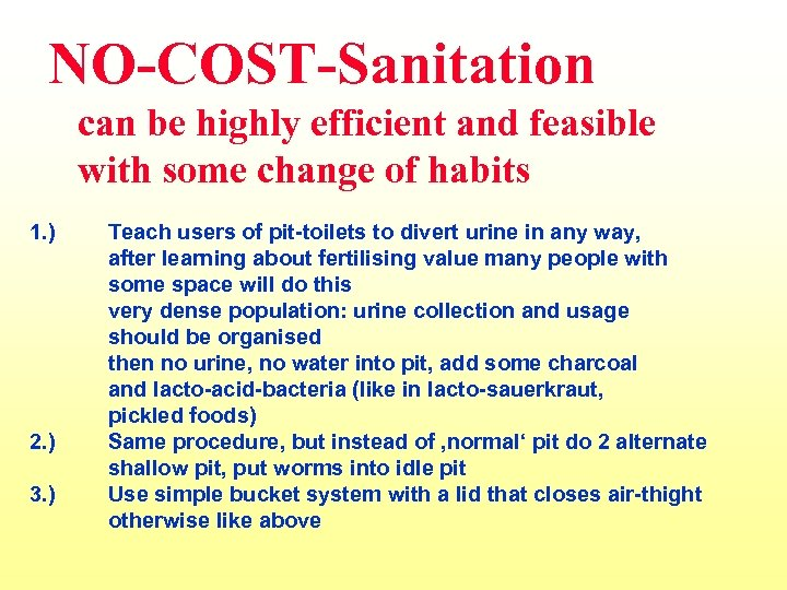 NO-COST-Sanitation can be highly efficient and feasible with some change of habits 1. )