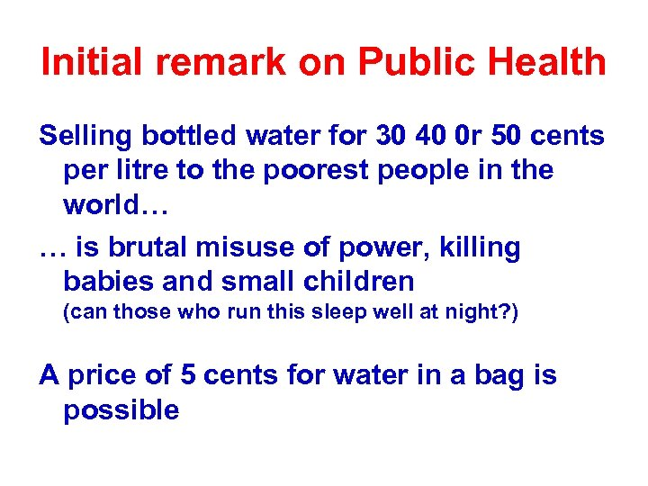 Initial remark on Public Health Selling bottled water for 30 40 0 r 50