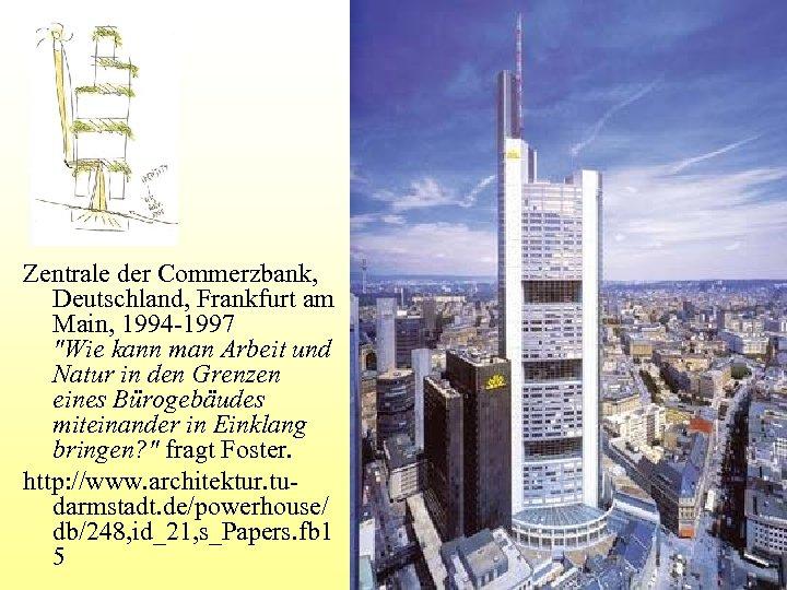 Zentrale der Commerzbank, Deutschland, Frankfurt am Main, 1994 -1997