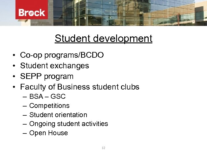 Student development • • Co-op programs/BCDO Student exchanges SEPP program Faculty of Business student