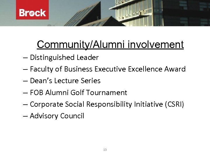 Community/Alumni involvement – Distinguished Leader – Faculty of Business Executive Excellence Award – Dean's