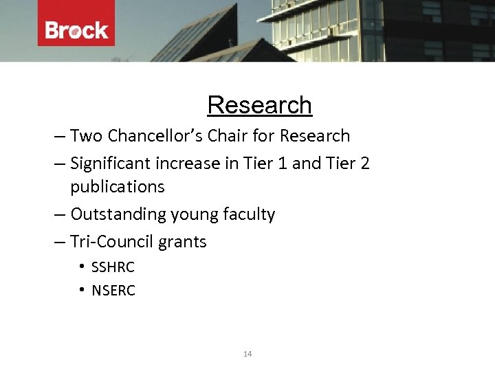 Research – Two Chancellor's Chair for Research – Significant increase in Tier 1 and