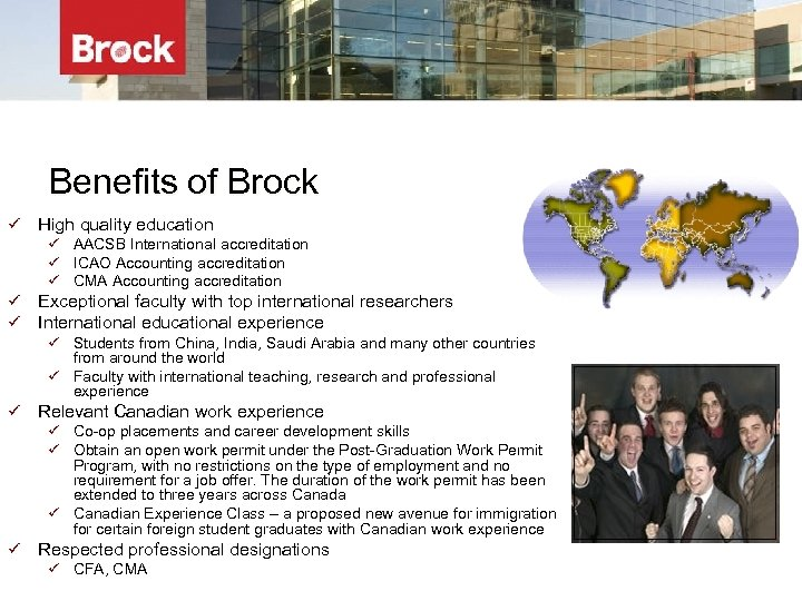 Benefits of Brock ü High quality education ü AACSB International accreditation ü ICAO Accounting