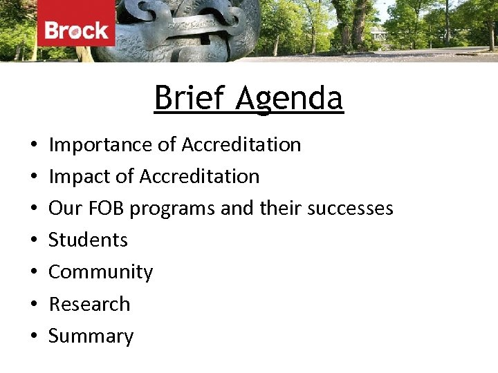Brief Agenda • • Importance of Accreditation Impact of Accreditation Our FOB programs and