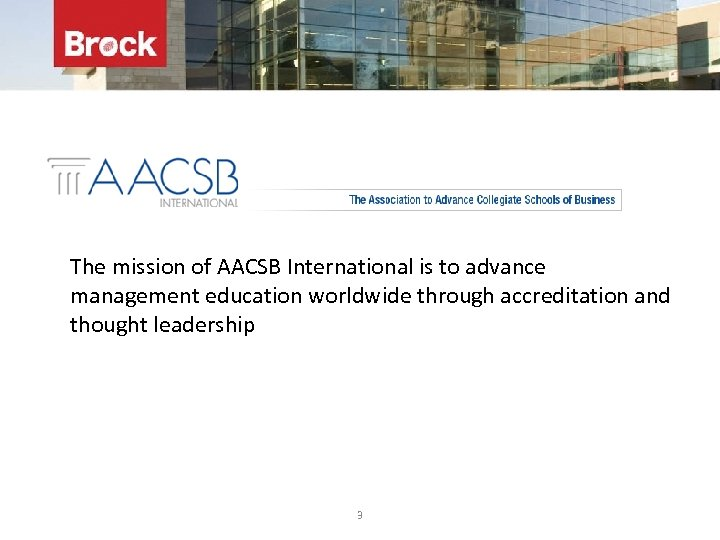 The mission of AACSB International is to advance management education worldwide through accreditation and