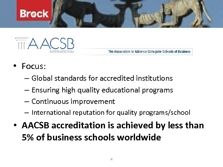 • Focus: – Global standards for accredited institutions – Ensuring high quality educational