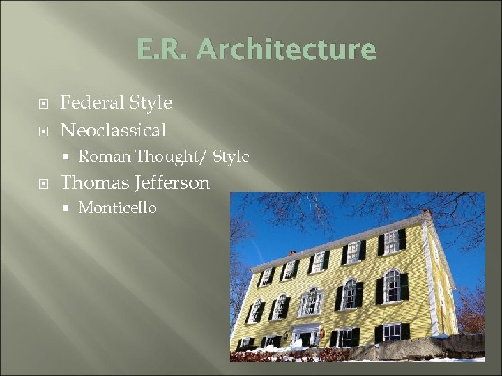 E. R. Architecture Federal Style Neoclassical Roman Thought/ Style Thomas Jefferson Monticello