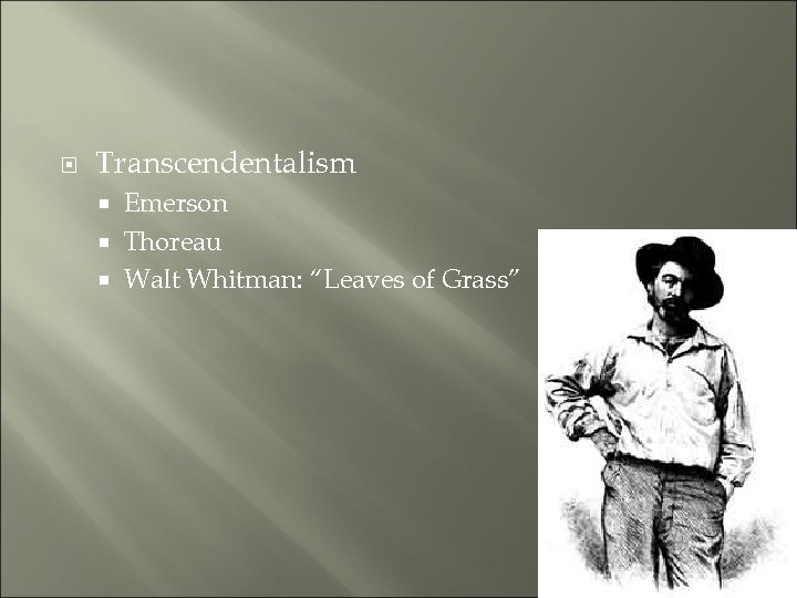 "Transcendentalism Emerson Thoreau Walt Whitman: ""Leaves of Grass"""