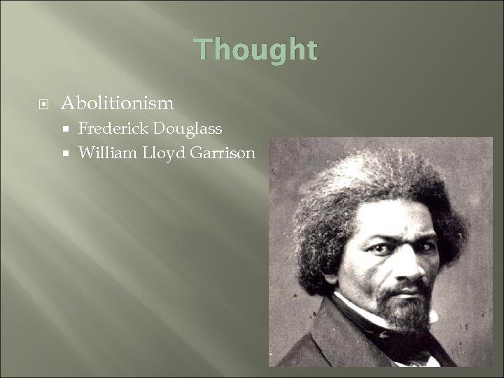 Thought Abolitionism Frederick Douglass William Lloyd Garrison