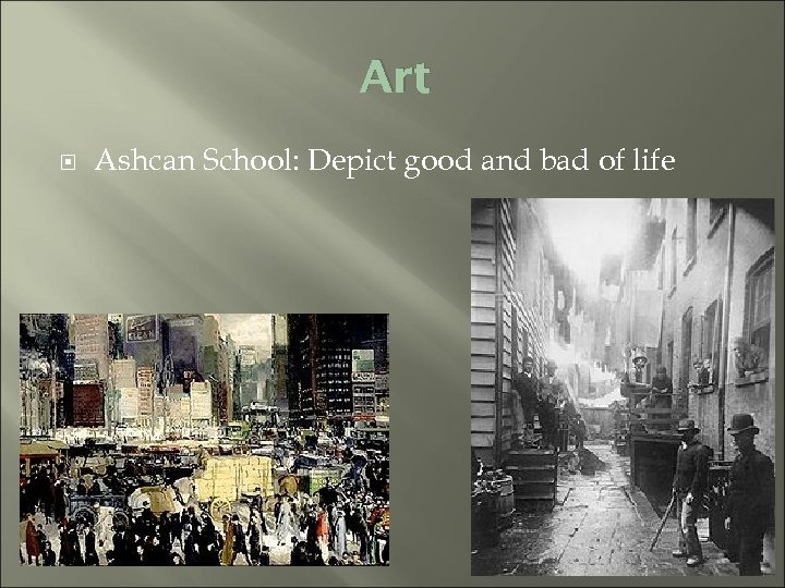 Art Ashcan School: Depict good and bad of life