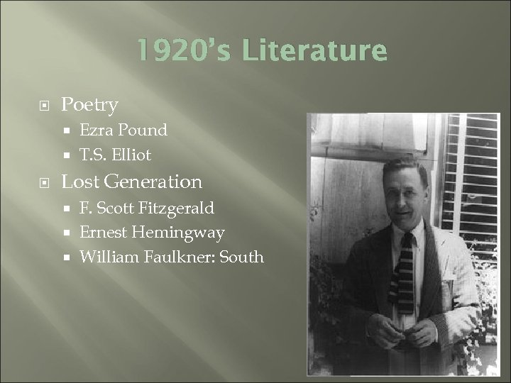 1920's Literature Poetry Ezra Pound T. S. Elliot Lost Generation F. Scott Fitzgerald Ernest