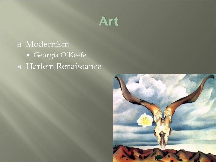 Art Modernism Georgia O'Keefe Harlem Renaissance