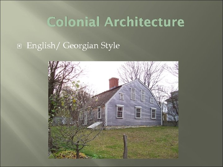 Colonial Architecture English/ Georgian Style
