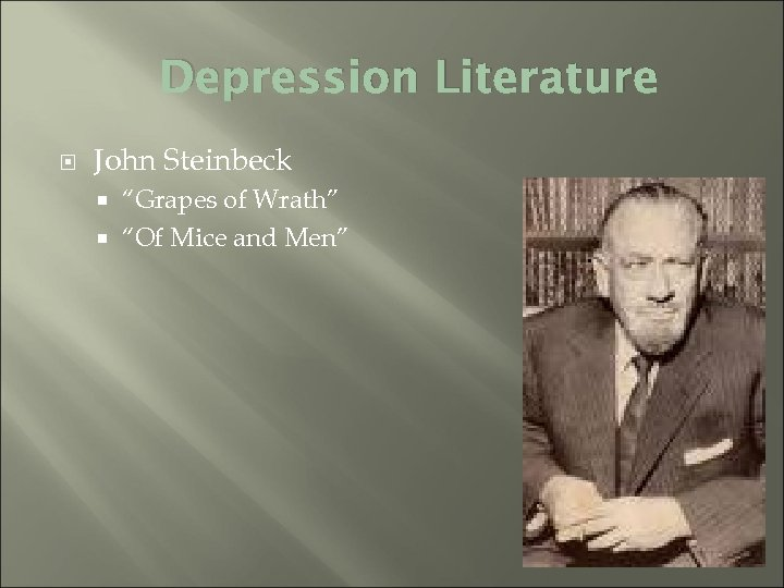 "Depression Literature John Steinbeck ""Grapes of Wrath"" ""Of Mice and Men"""