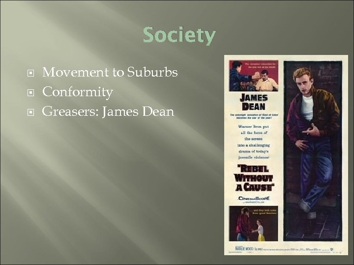Society Movement to Suburbs Conformity Greasers: James Dean