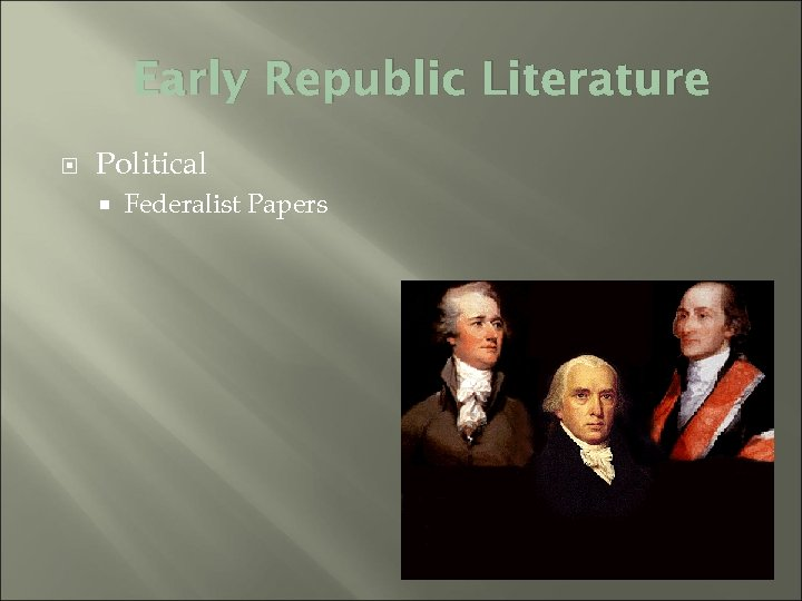 Early Republic Literature Political Federalist Papers