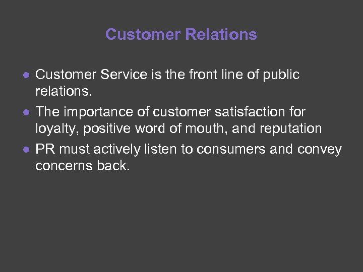 Customer Relations ● Customer Service is the front line of public relations. ● The