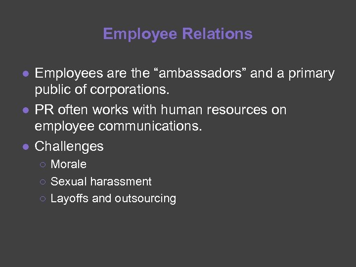 """Employee Relations ● Employees are the """"ambassadors"""" and a primary public of corporations. ●"""