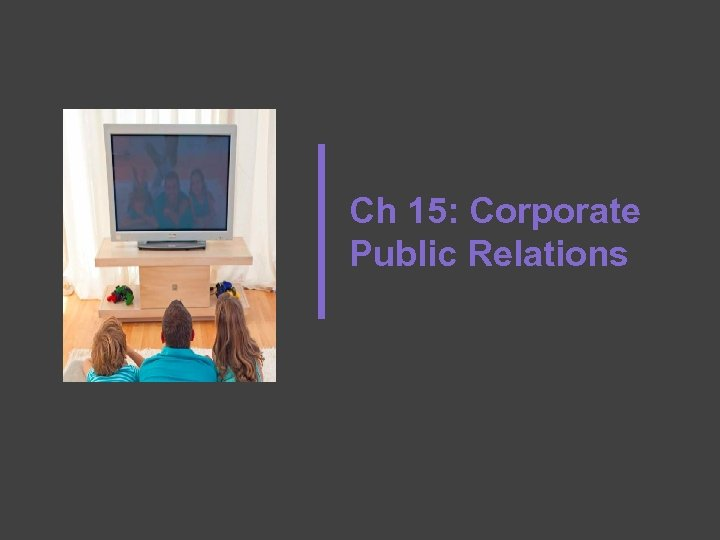 Ch 15: Corporate Public Relations