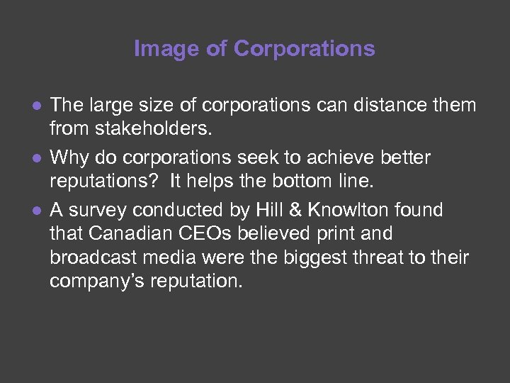 Image of Corporations ● The large size of corporations can distance them from stakeholders.