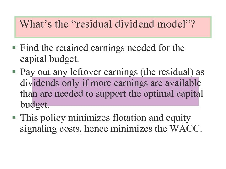 """What's the """"residual dividend model""""? § Find the retained earnings needed for the capital"""