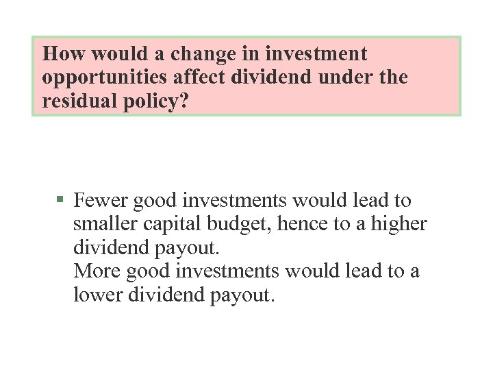 How would a change in investment opportunities affect dividend under the residual policy? §