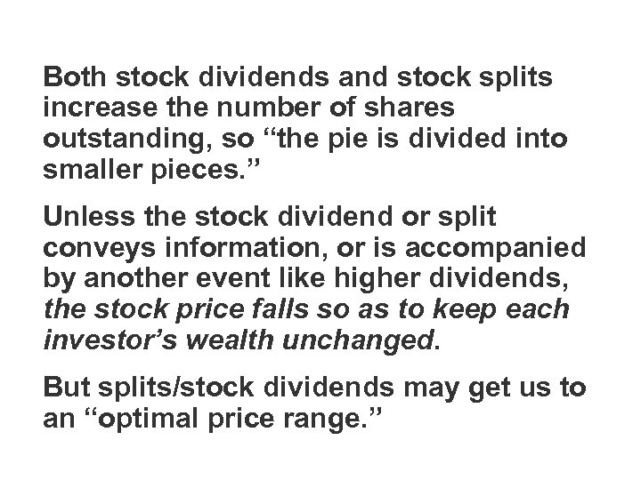 """Both stock dividends and stock splits increase the number of shares outstanding, so """"the"""