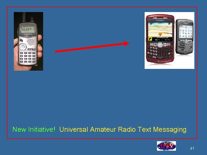 New Initiative! Universal Amateur Radio Text Messaging 41