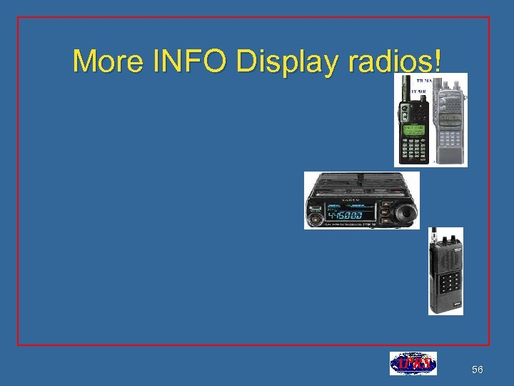 More INFO Display radios! 56