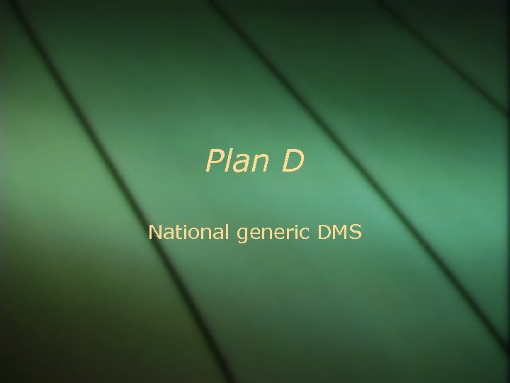 Plan D National generic DMS