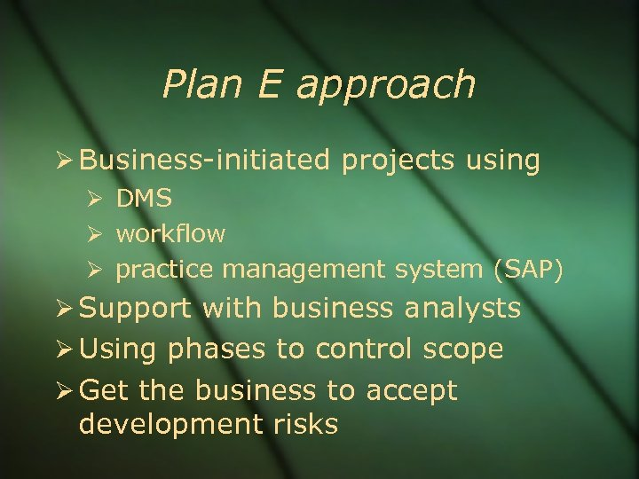 Plan E approach Business-initiated projects using DMS workflow practice management system (SAP) Support with