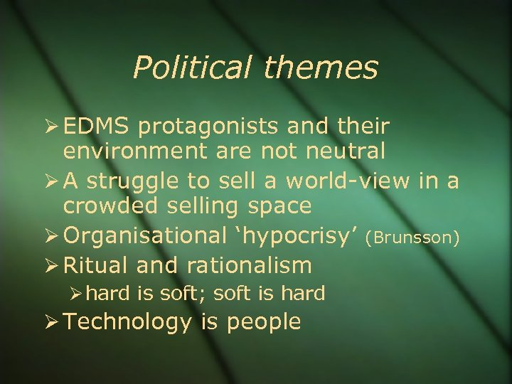 Political themes EDMS protagonists and their environment are not neutral A struggle to sell