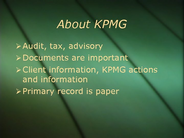 About KPMG Audit, tax, advisory Documents are important Client information, KPMG actions and information