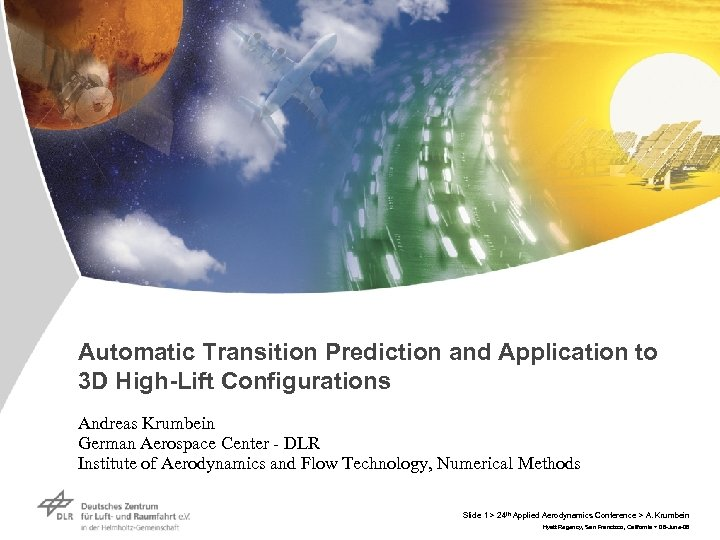 Automatic Transition Prediction and Application to 3 D High-Lift Configurations Andreas Krumbein German Aerospace