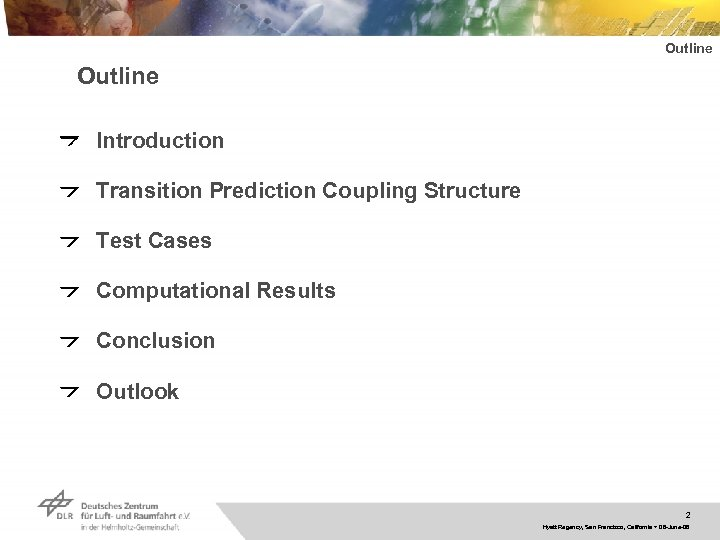 Outline Introduction Transition Prediction Coupling Structure Test Cases Computational Results Conclusion Outlook 2 Hyatt