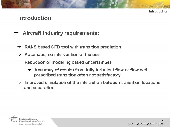 Introduction Aircraft industry requirements: RANS based CFD tool with transition prediction Automatic, no intervention