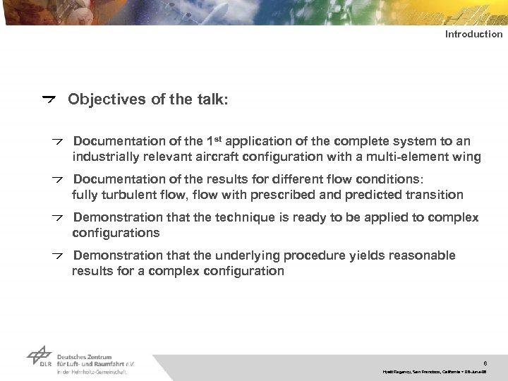 Introduction Objectives of the talk: Documentation of the 1 st application of the complete