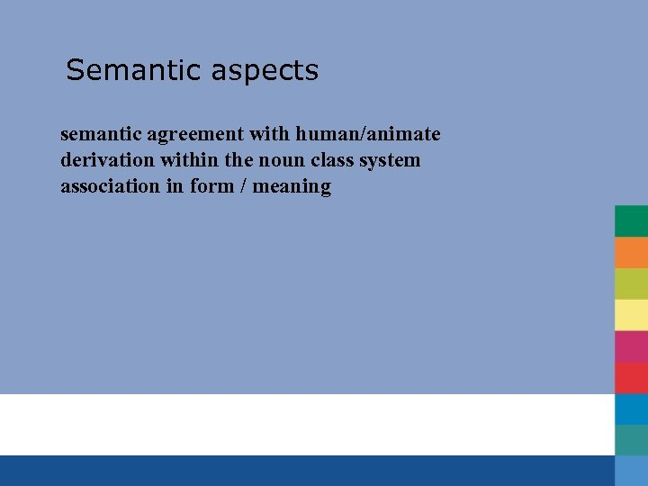 Semantic aspects semantic agreement with human/animate derivation within the noun class system association in