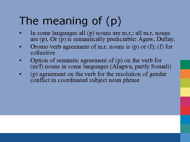 The meaning of (p) • • In some languages all (p) nouns are m.